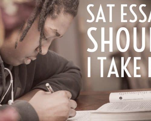 SAT Essay: Should I take it?