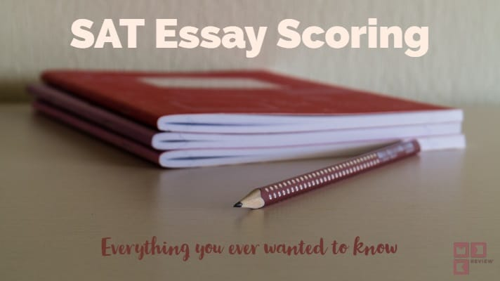MEK Review | SAT Essay Scoring: Everything You Ever Wanted To Know